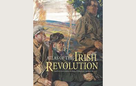 Dr John O'Callaghan contributes to 'Atlas of the Irish Revolution', receiving rave reviews